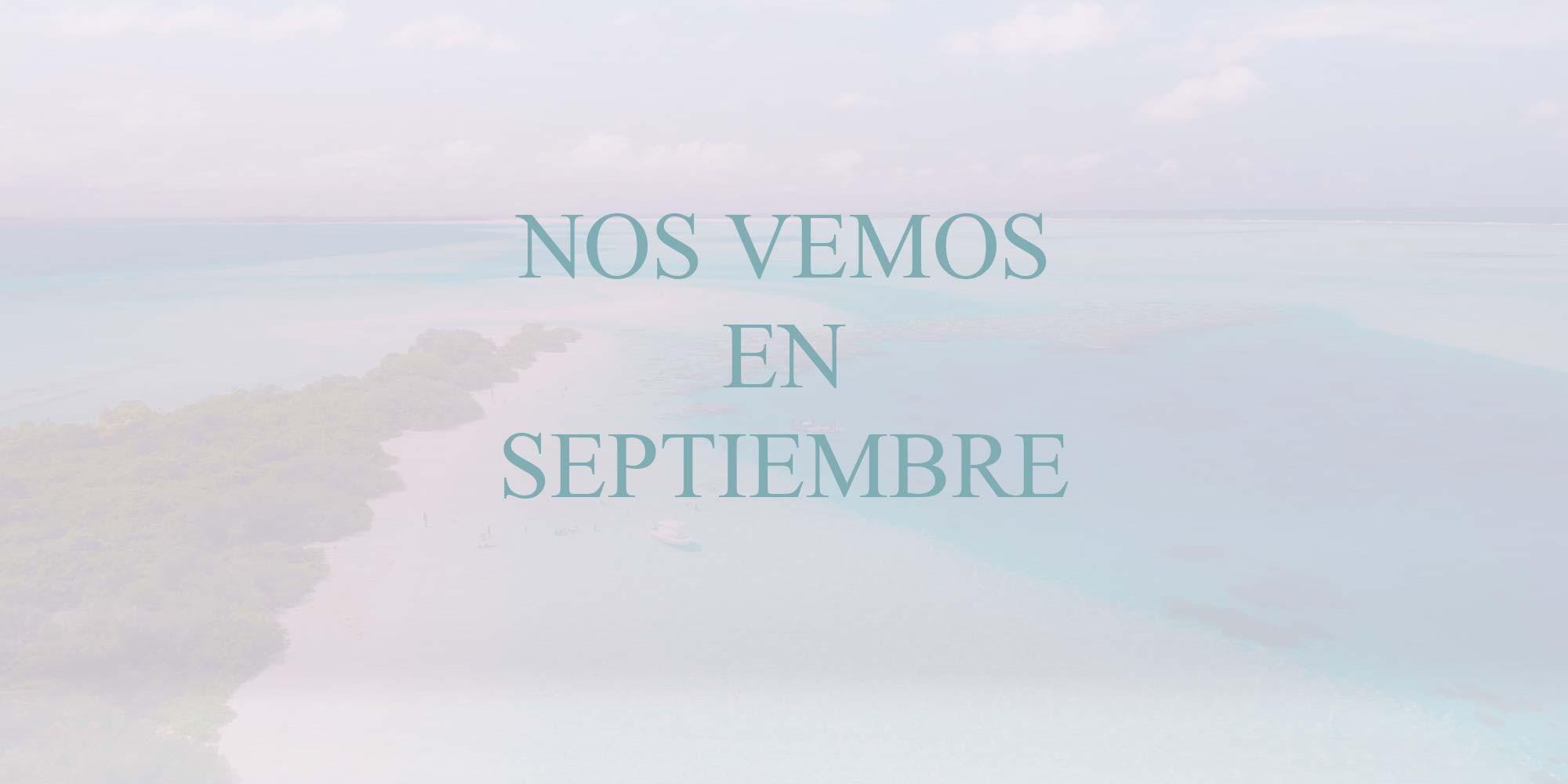 Nos vemos en Septiembre